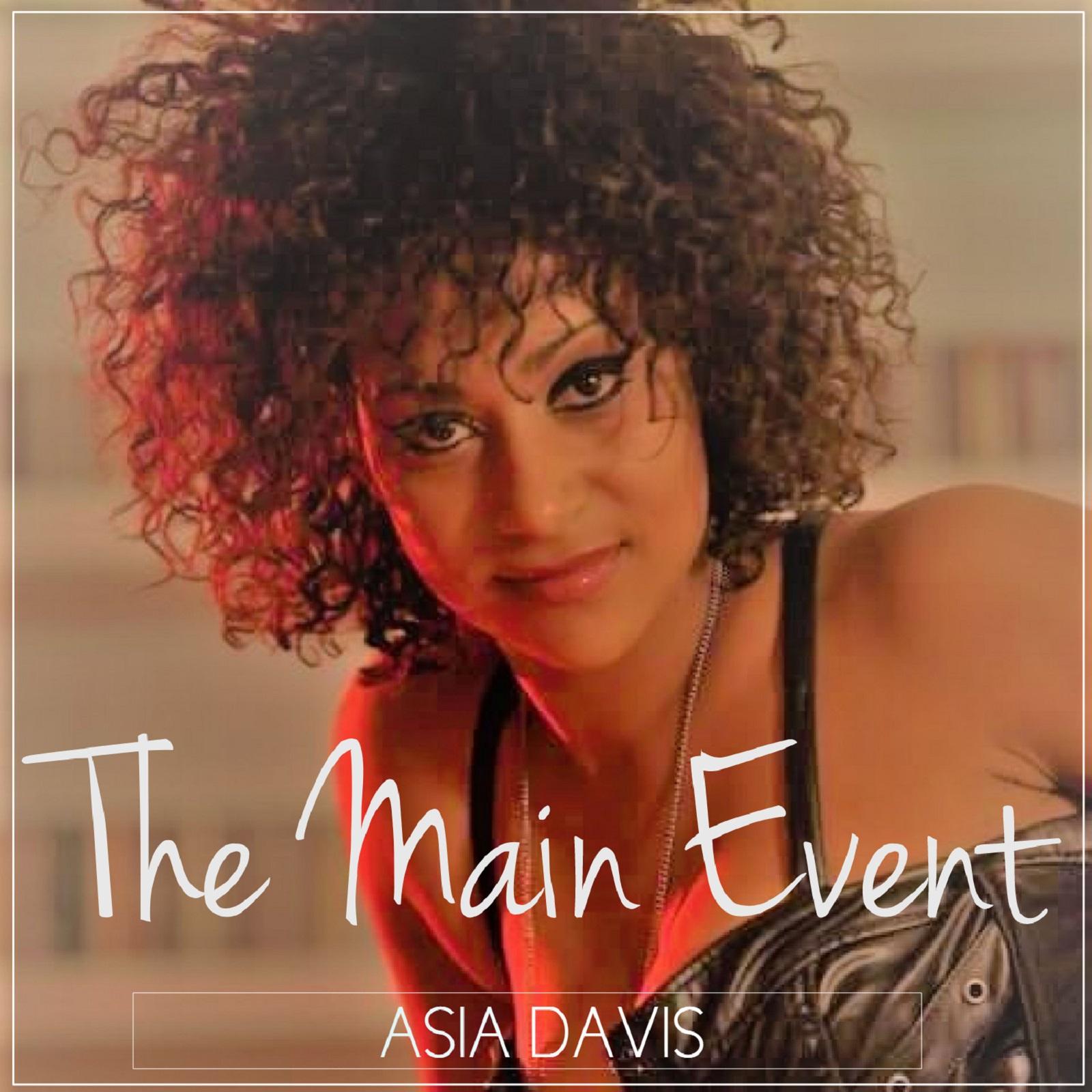 The Main Event - Asia Davis